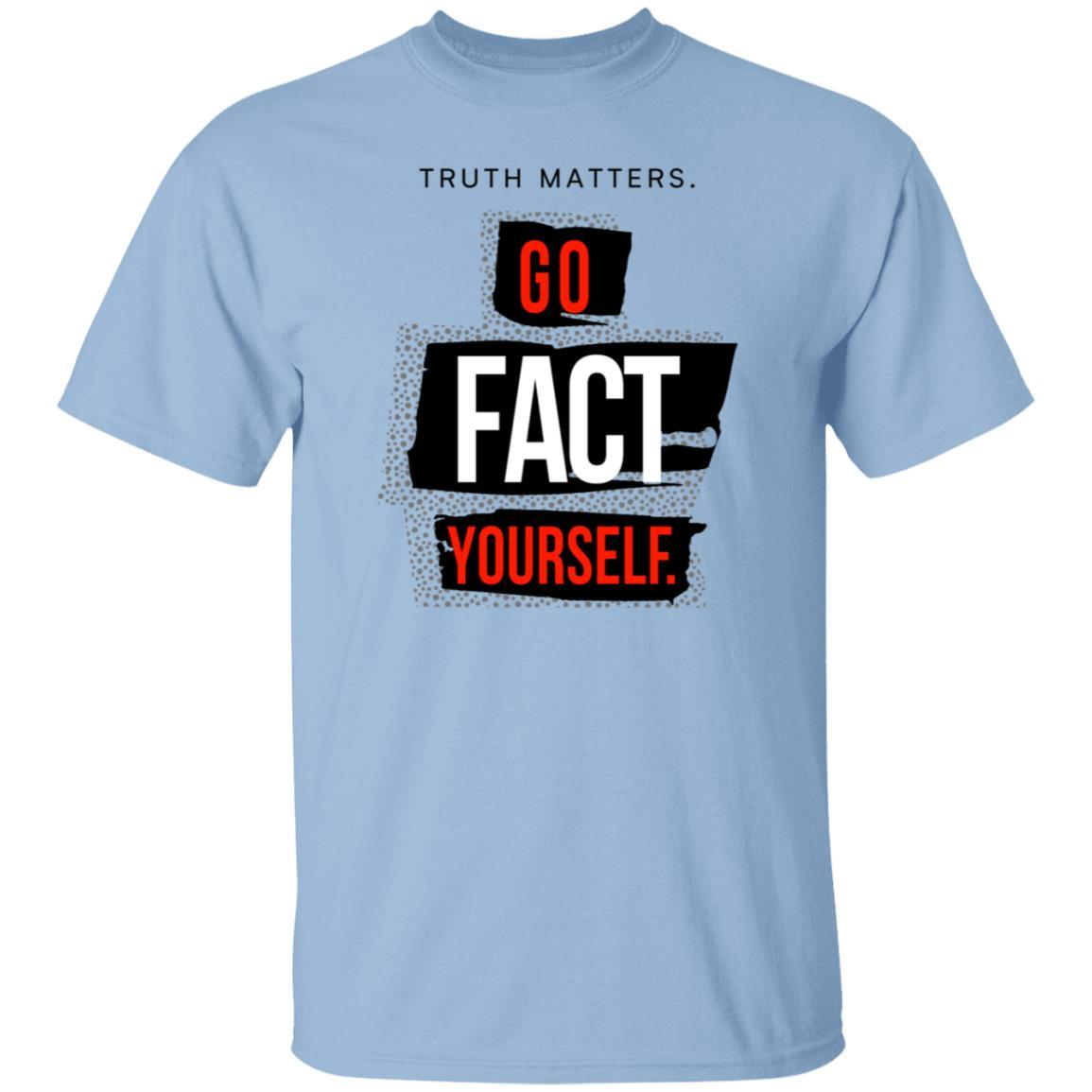 Go Fact Yourself Truth Matters T Shirt John Pavlovitz