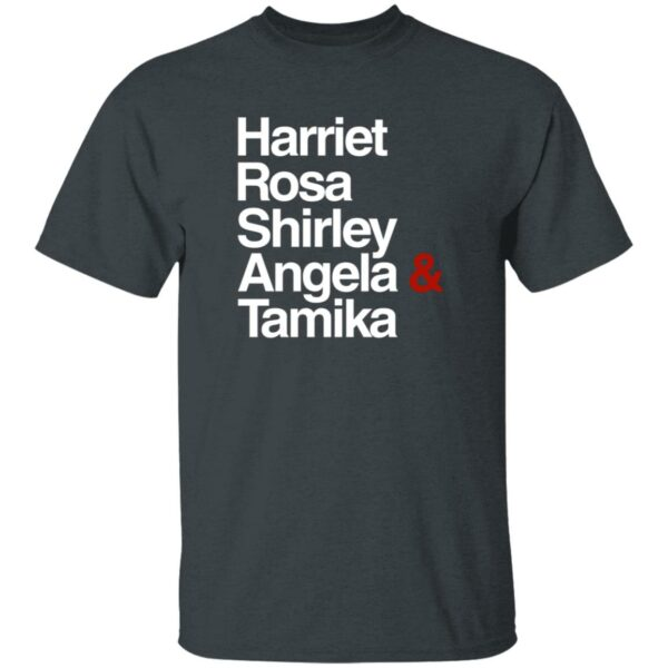 Harriet Rosa Shirley Angela Tamika Shirt Our Kind Of People